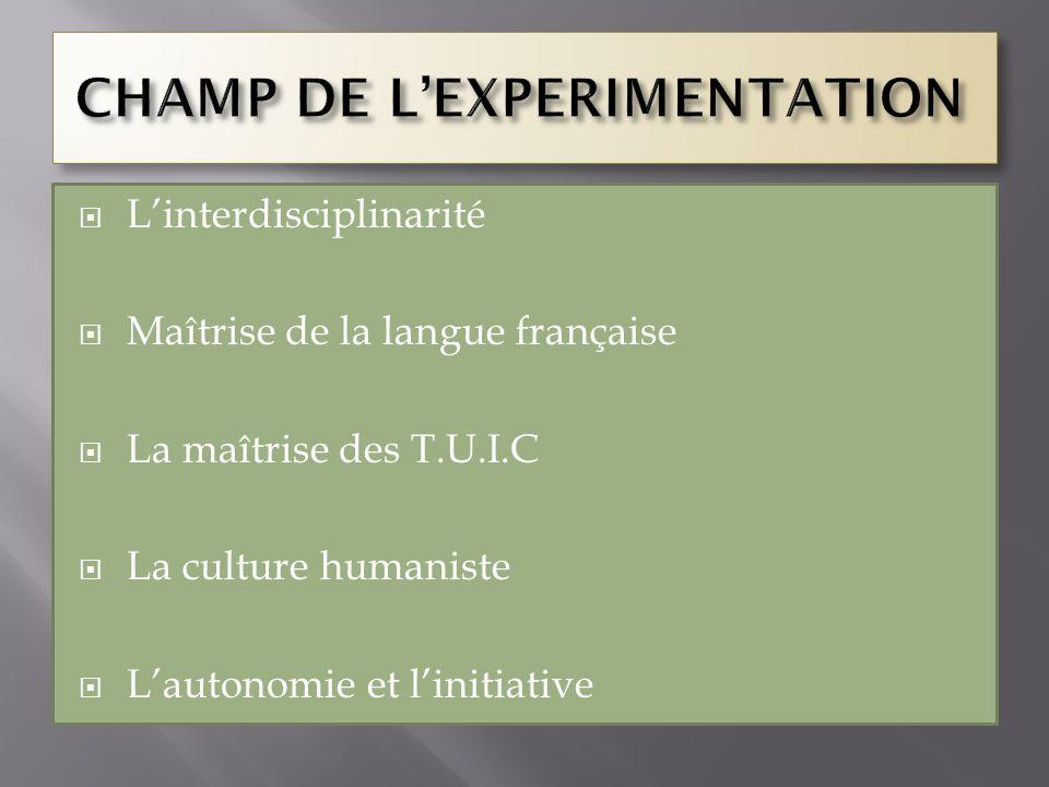 Linterdisciplinarité Maîtrise de la langue française La maîtrise des T.U.I.C La culture humaniste Lautonomie et linitiative