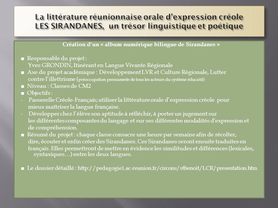 Création dun « album numérique bilingue de Sirandanes » Responsable du projet : Yves GRONDIN, Itinérant en Langue Vivante Régionale Axe du projet acad