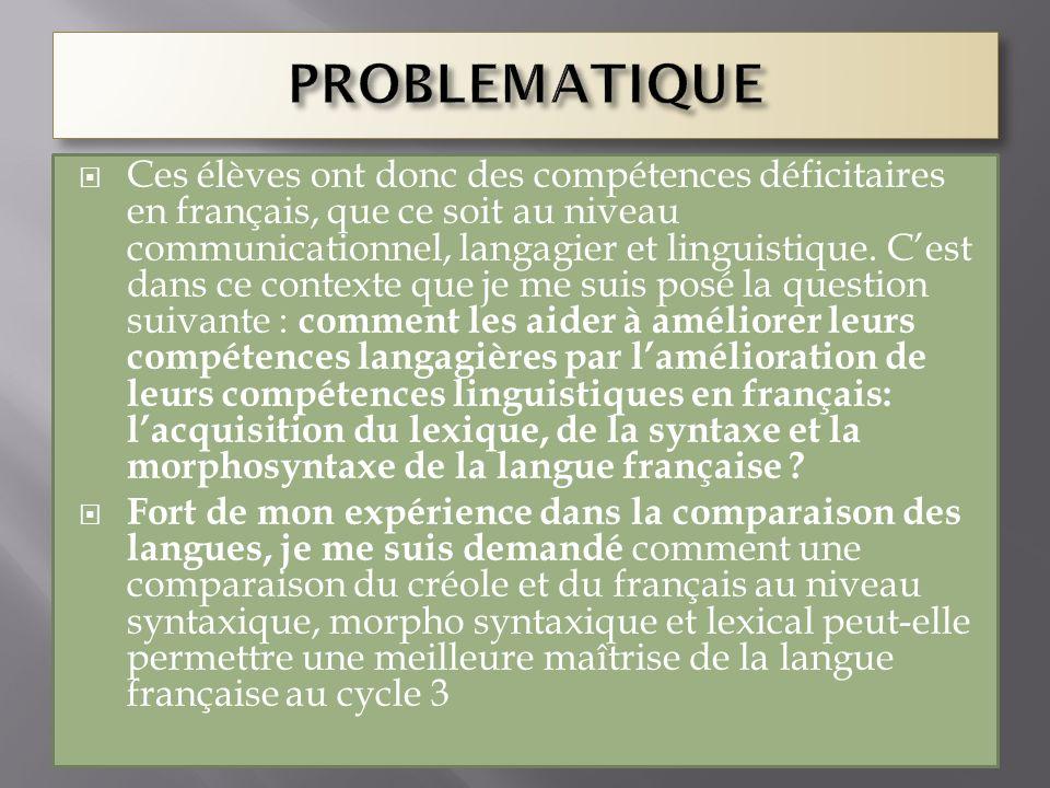 Ces élèves ont donc des compétences déficitaires en français, que ce soit au niveau communicationnel, langagier et linguistique. Cest dans ce contexte