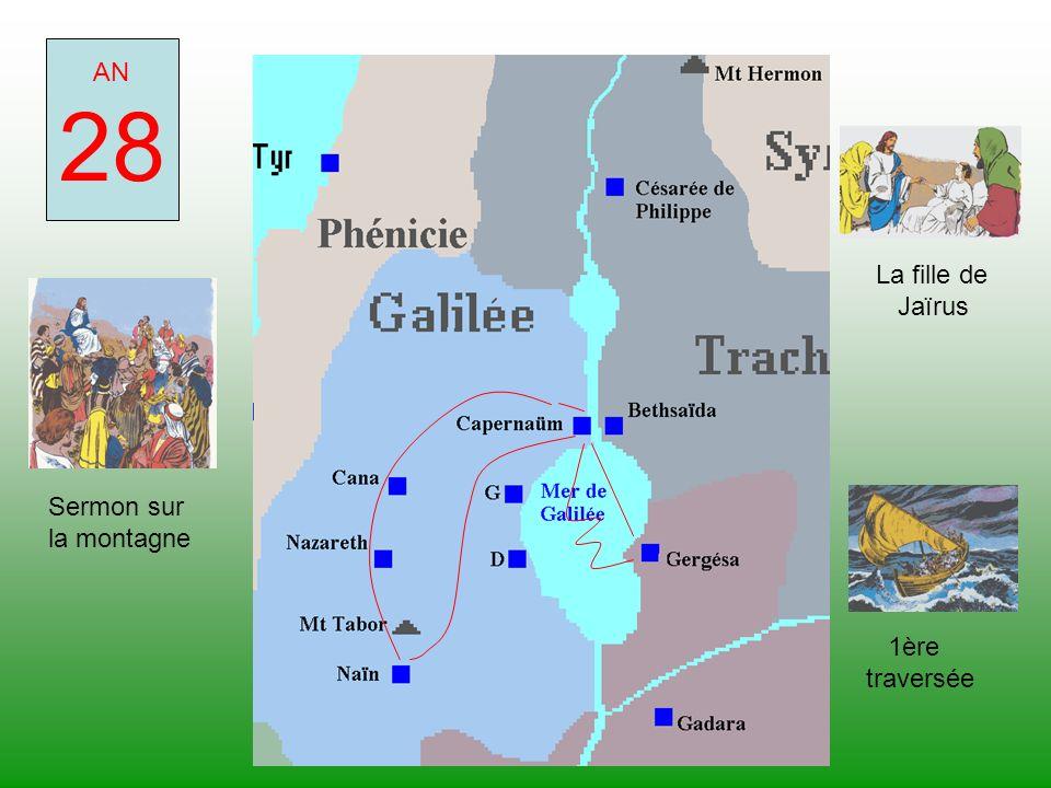 AN 28 Sermon sur la montagne 1ère traversée La fille de Jaïrus