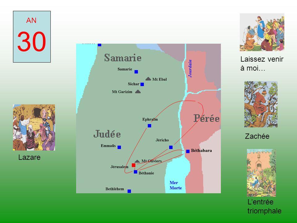 AN 30 LazareLentrée triomphale Zachée Laissez venir à moi…
