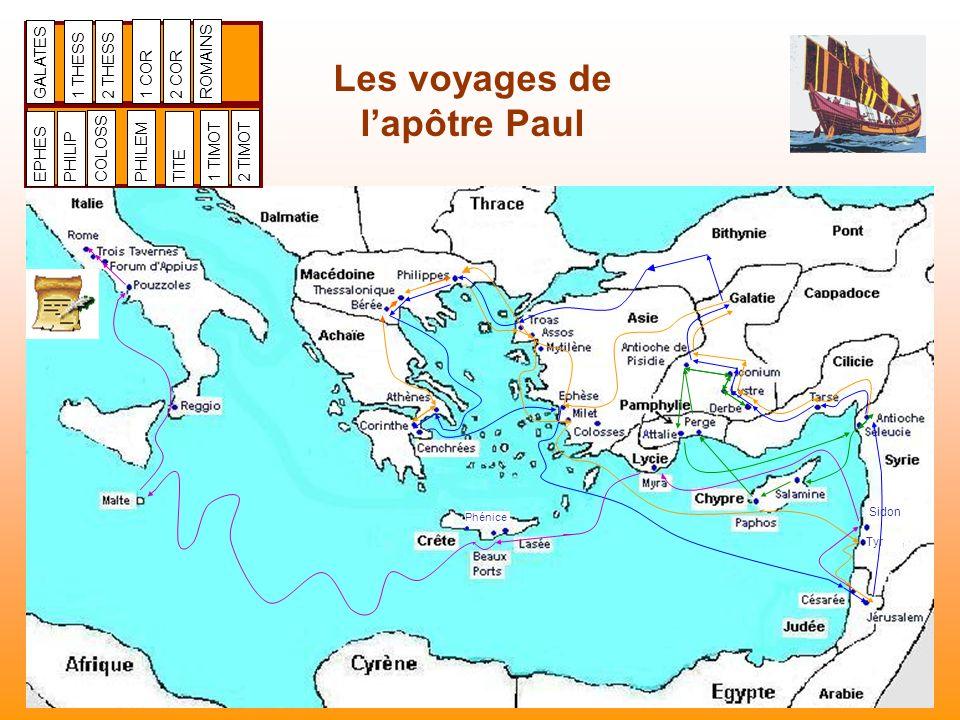 Les voyages de lapôtre Paul Sidon Tyr Phénice GALATES 1 THESS 2 THESS 1 COR2 CORROMAINS EPHESPHILIP COLOSSPHILEM TITE 1 TIMOT 2 TIMOT