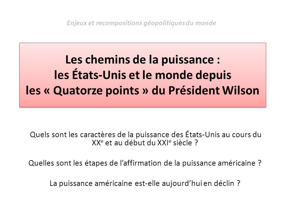 Les chemins de la puissance : les États-Unis et le monde depuis les « Quatorze points » du Président Wilson Quels sont les caractères de la puissance
