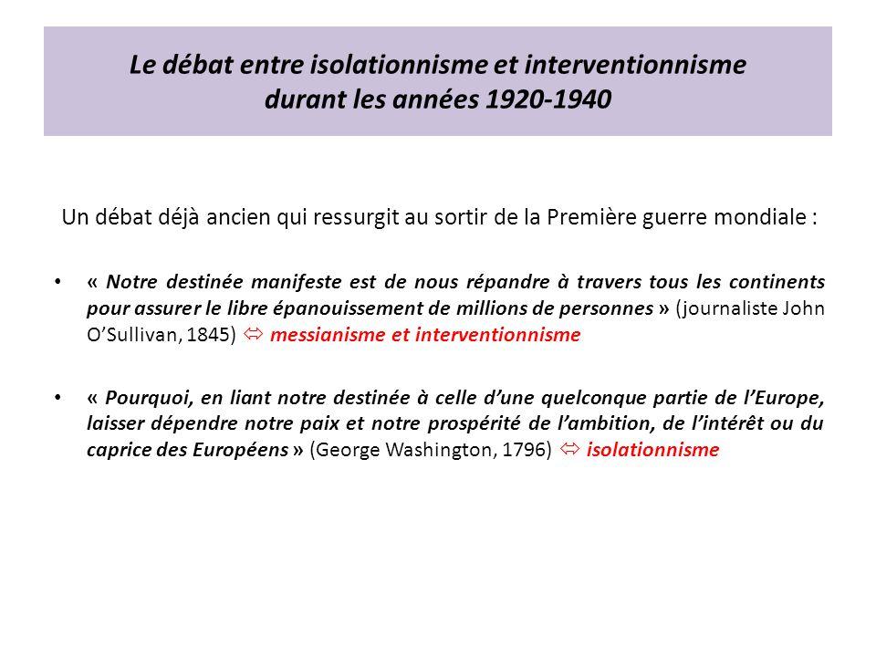Le débat entre isolationnisme et interventionnisme durant les années 1920-1940 Un débat déjà ancien qui ressurgit au sortir de la Première guerre mond