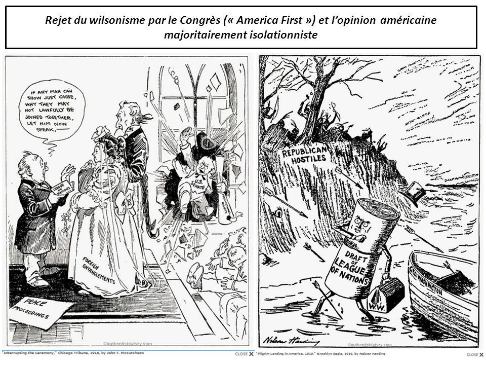 Rejet du wilsonisme par le Congrès (« America First ») et lopinion américaine majoritairement isolationniste