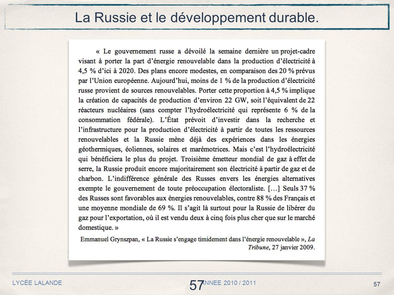 57 LYCÉE LALANDE ANNEE 2010 / 2011 57 La Russie et le développement durable.