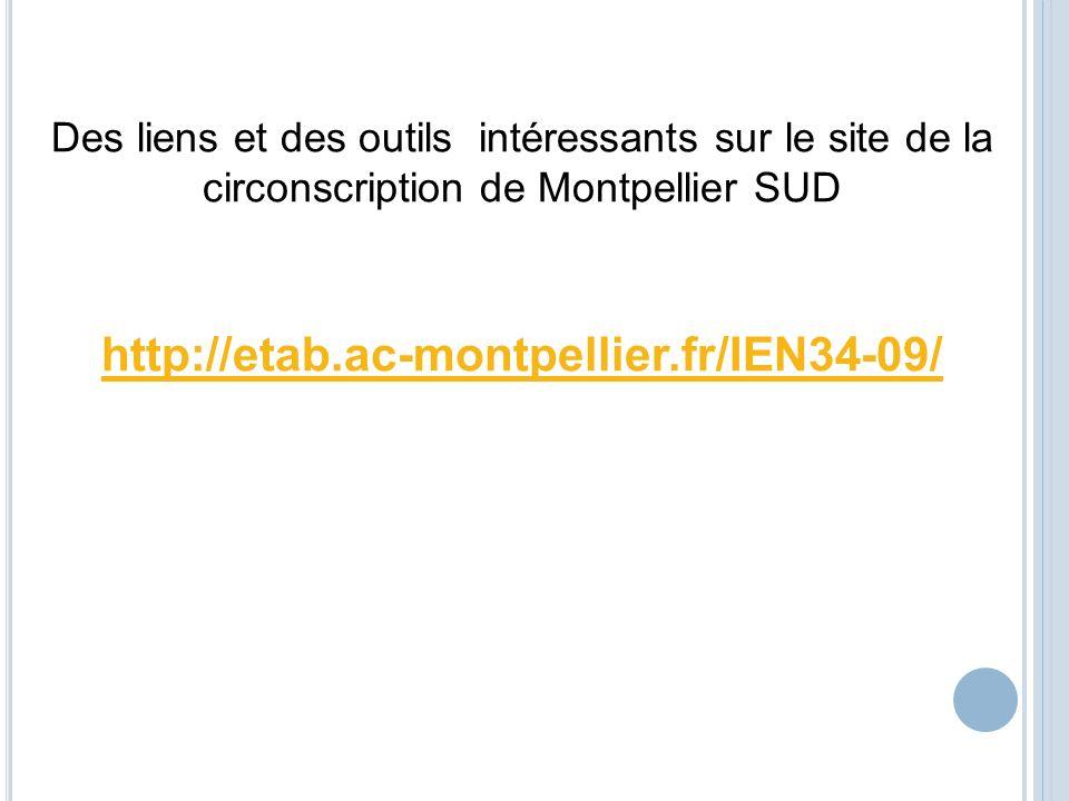 Des liens et des outils intéressants sur le site de la circonscription de Montpellier SUD http://etab.ac-montpellier.fr/IEN34-09/