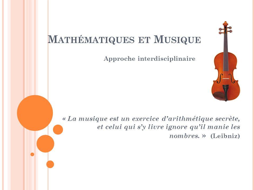 1 ÈRE Partie: LES MATHÉMATIQUES AU SERVICE DE LA THÉORIE MUSICALE 2 ÈME Partie: MATHÉMATIQUES ET PARTITIONS 2 ÈME Partie: MATHÉMATIQUES ET PARTITIONS ~Activité pédagogique ~