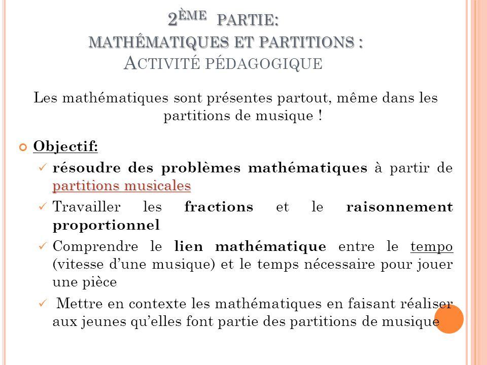 2 ÈME PARTIE : MATHÉMATIQUES ET PARTITIONS : 2 ÈME PARTIE : MATHÉMATIQUES ET PARTITIONS : A CTIVITÉ PÉDAGOGIQUE Les mathématiques sont présentes parto