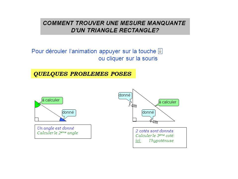 COMMENT CALCULER UNE MESURE DANS UN TRIANGLE RECTANGLE .