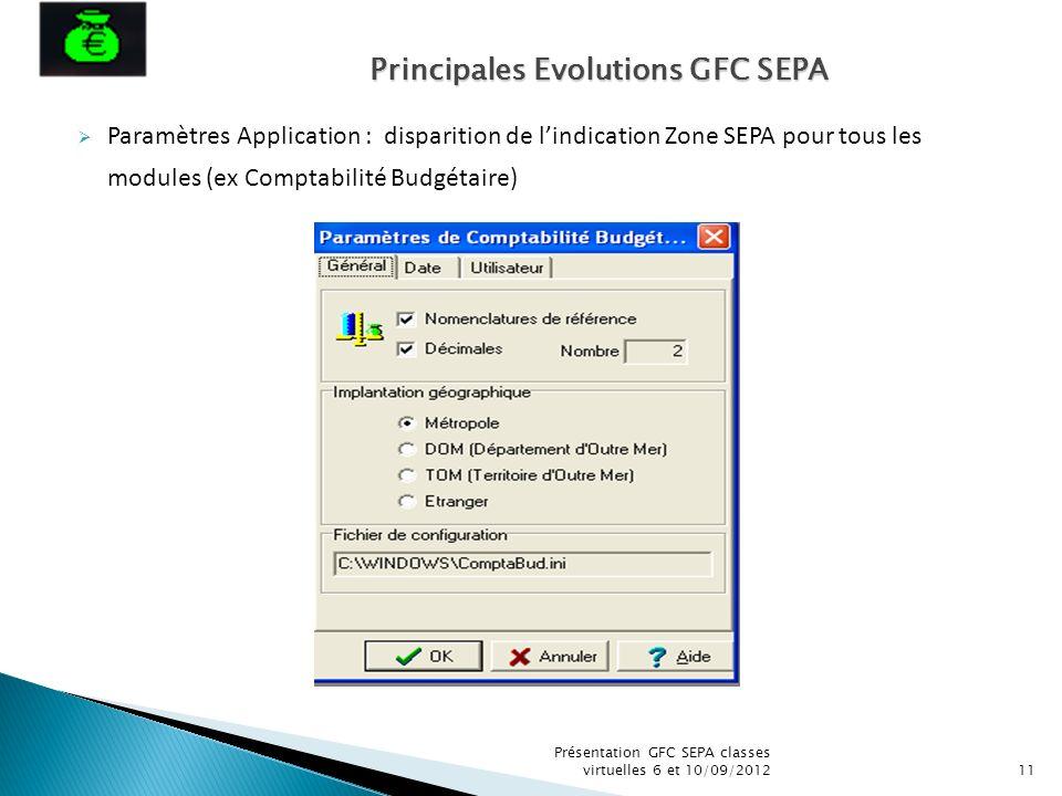 Paramètres Application : disparition de lindication Zone SEPA pour tous les modules (ex Comptabilité Budgétaire) Présentation GFC SEPA classes virtuel