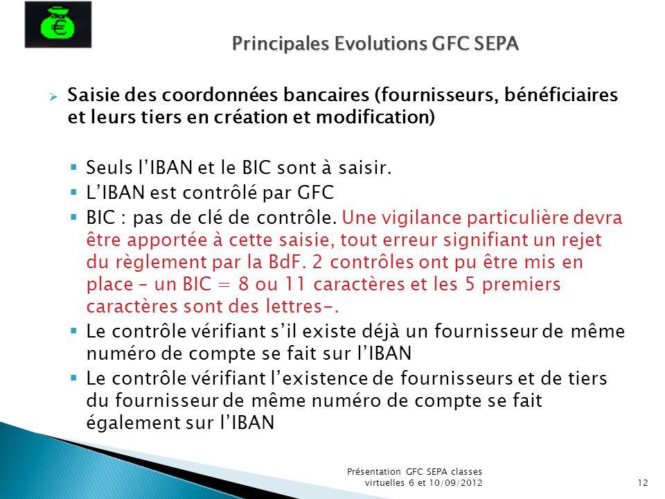 Saisie des coordonnées bancaires (fournisseurs, bénéficiaires et leurs tiers en création et modification) Seuls lIBAN et le BIC sont à saisir. LIBAN e