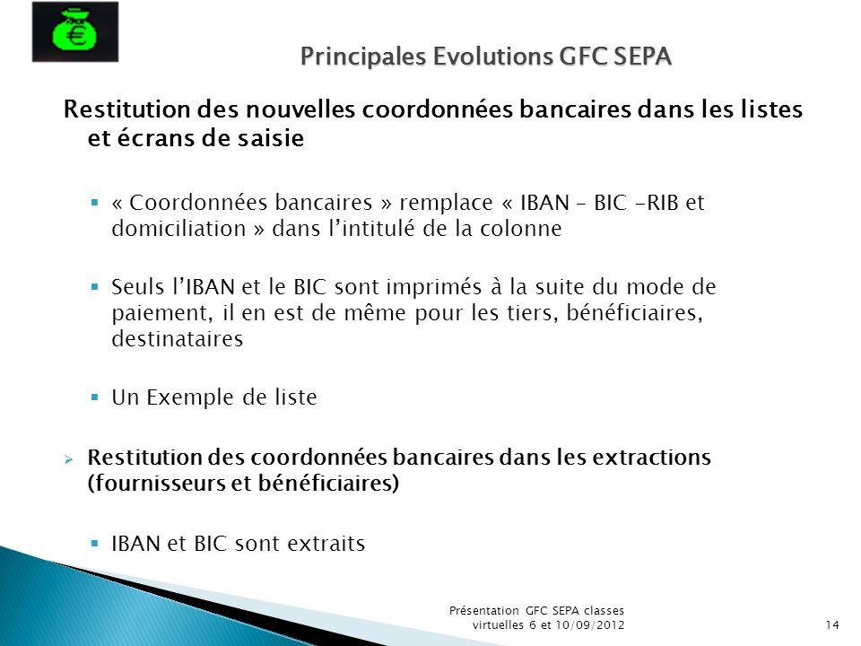 Restitution des nouvelles coordonnées bancaires dans les listes et écrans de saisie « Coordonnées bancaires » remplace « IBAN – BIC -RIB et domiciliat
