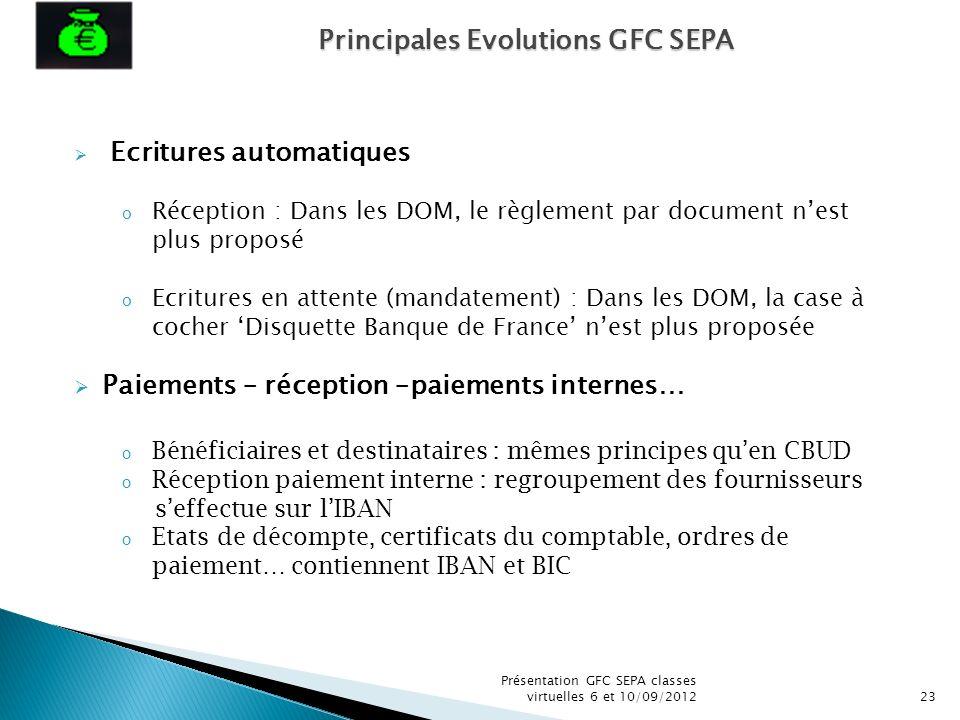 Présentation GFC SEPA classes virtuelles 6 et 10/09/201223 Ecritures automatiques o Réception : Dans les DOM, le règlement par document nest plus prop