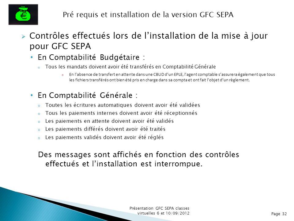 Contrôles effectués lors de linstallation de la mise à jour pour GFC SEPA En Comptabilité Budgétaire : o Tous les mandats doivent avoir été transférés