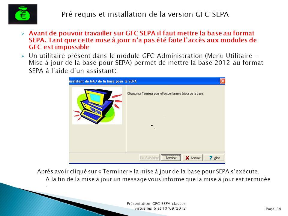 Avant de pouvoir travailler sur GFC SEPA il faut mettre la base au format SEPA. Tant que cette mise à jour na pas été faite laccès aux modules de GFC