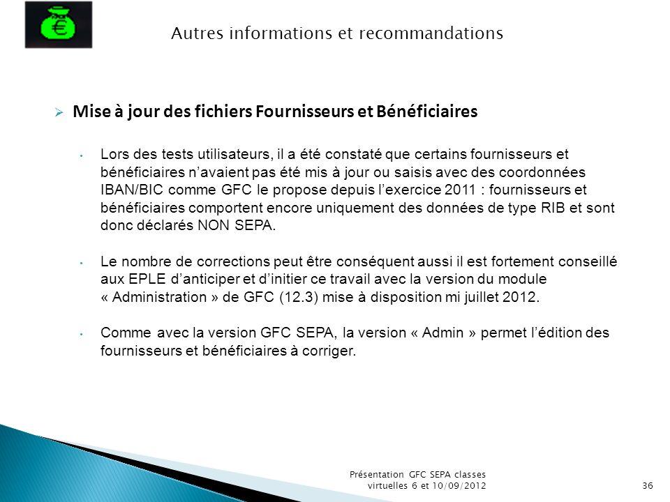 Présentation GFC SEPA classes virtuelles 6 et 10/09/201236 Mise à jour des fichiers Fournisseurs et Bénéficiaires Lors des tests utilisateurs, il a ét