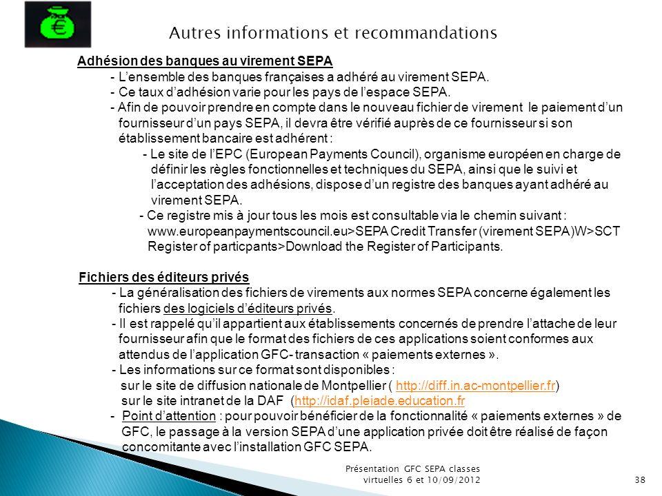 Présentation GFC SEPA classes virtuelles 6 et 10/09/201238 Adhésion des banques au virement SEPA - Lensemble des banques françaises a adhéré au vireme