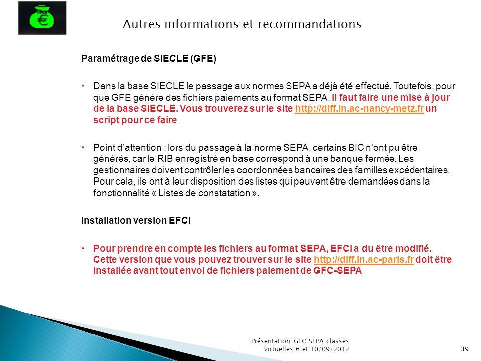 Présentation GFC SEPA classes virtuelles 6 et 10/09/201239 Paramétrage de SIECLE (GFE) Dans la base SIECLE le passage aux normes SEPA a déjà été effec