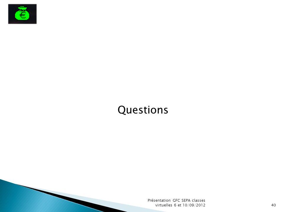 Questions Présentation GFC SEPA classes virtuelles 6 et 10/09/201240
