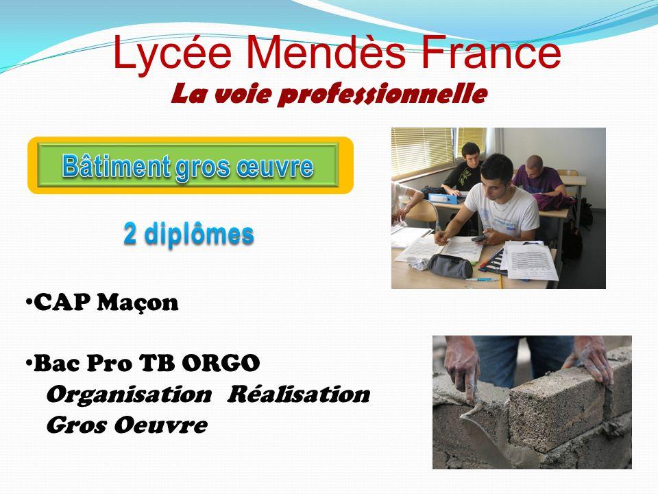 Lycée Mendès France La voie professionnelle CAP Maçon Bac Pro TB ORGO Organisation Réalisation Gros Oeuvre