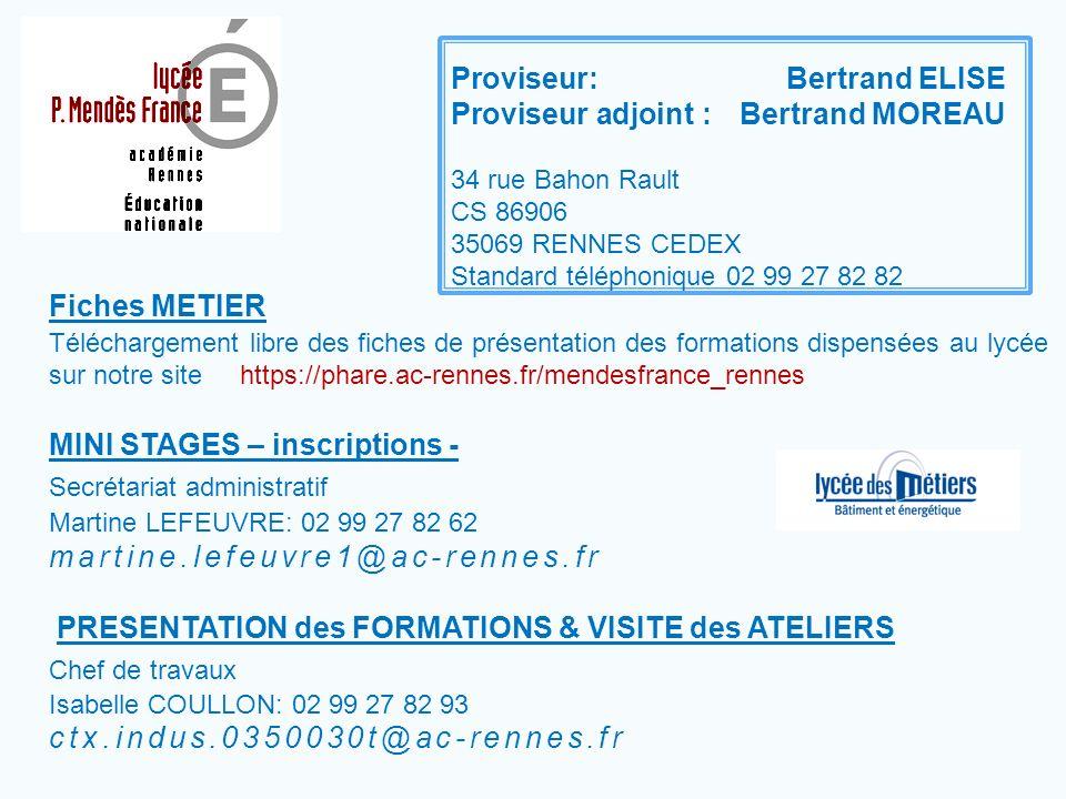 Proviseur: Bertrand ELISE Proviseur adjoint : Bertrand MOREAU 34 rue Bahon Rault CS 86906 35069 RENNES CEDEX Standard téléphonique 02 99 27 82 82 Fich