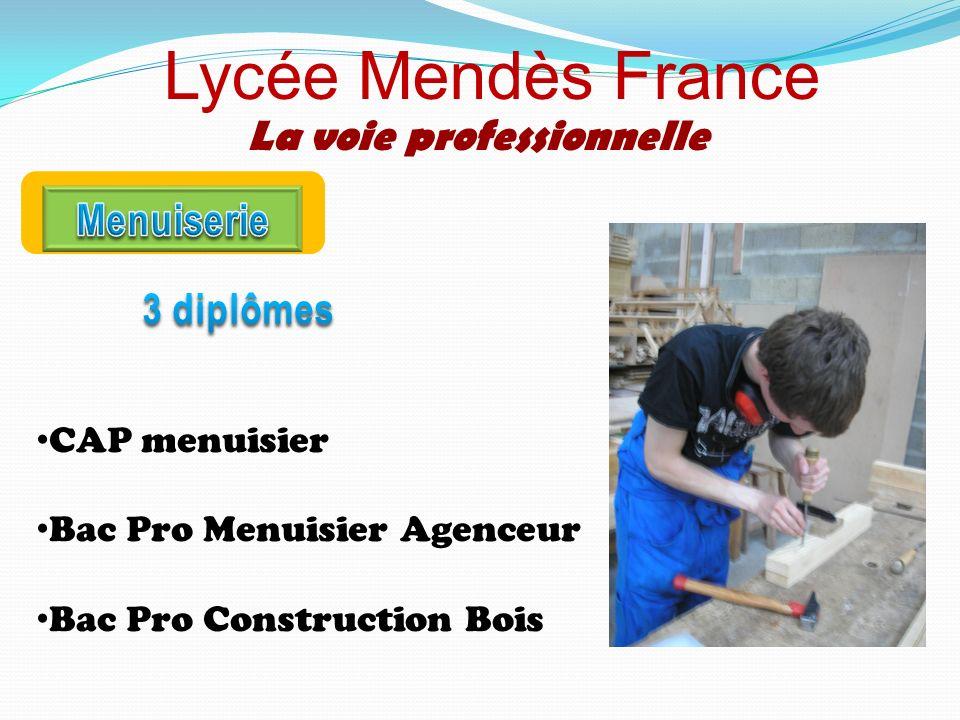 Lycée Mendès France La voie professionnelle CAP menuisier Bac Pro Menuisier Agenceur Bac Pro Construction Bois