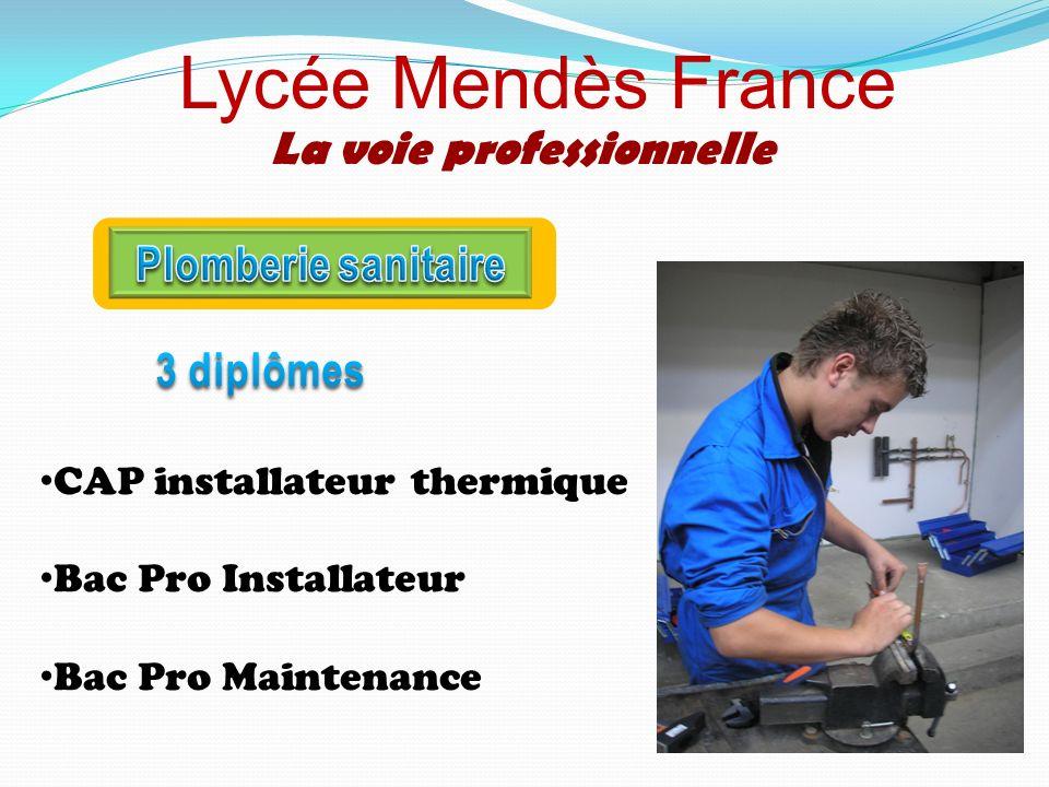 Lycée Mendès France La voie professionnelle CAP Serrurerie Métallerie Bac Pro Métaluver Bac Pro Métallerie