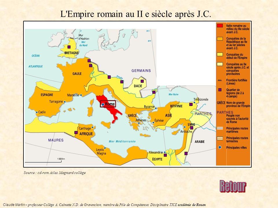 Claude Martin – professeur Collège A. Calmette N.D. de Gravenchon, membre du Pôle de Compétences Disciplinaire TICE académie de Rouen L'Empire romain