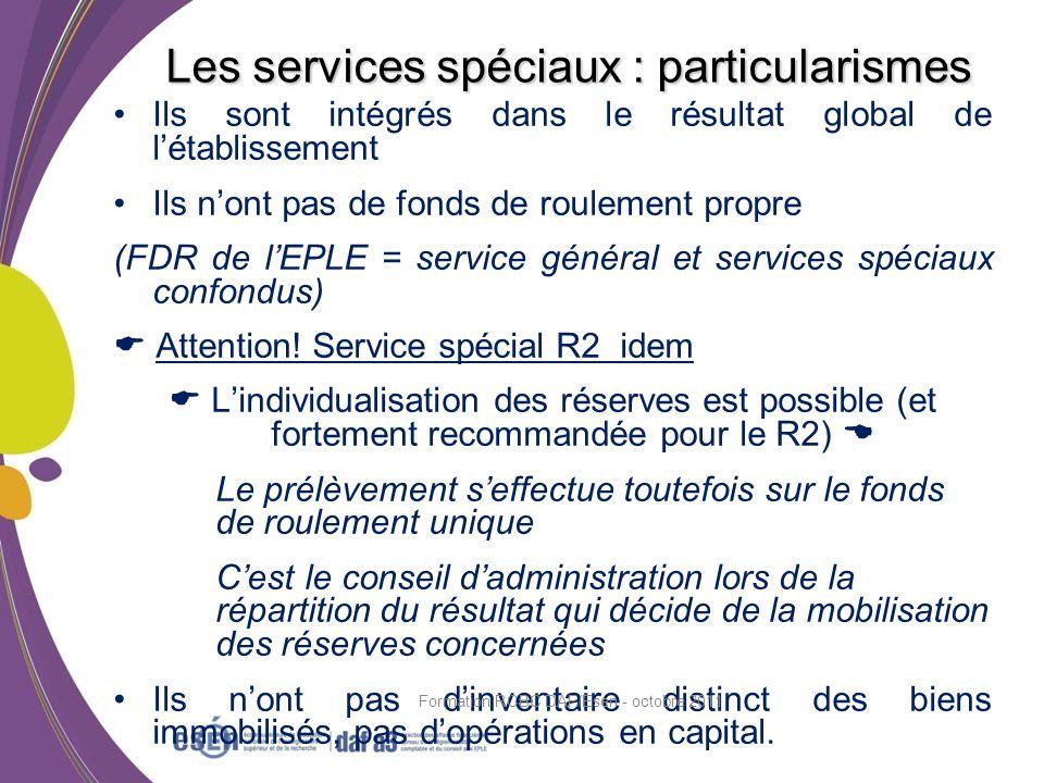 Ils sont intégrés dans le résultat global de létablissement Ils nont pas de fonds de roulement propre (FDR de lEPLE = service général et services spéc