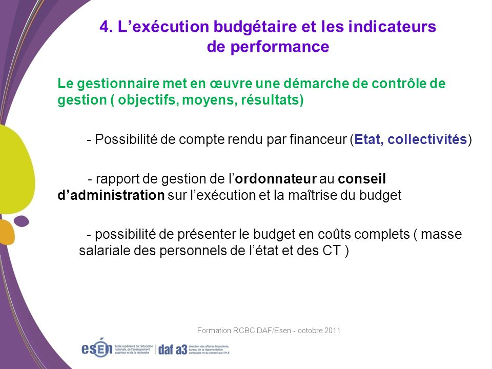 Le gestionnaire met en œuvre une démarche de contrôle de gestion ( objectifs, moyens, résultats) - Possibilité de compte rendu par financeur (Etat, co