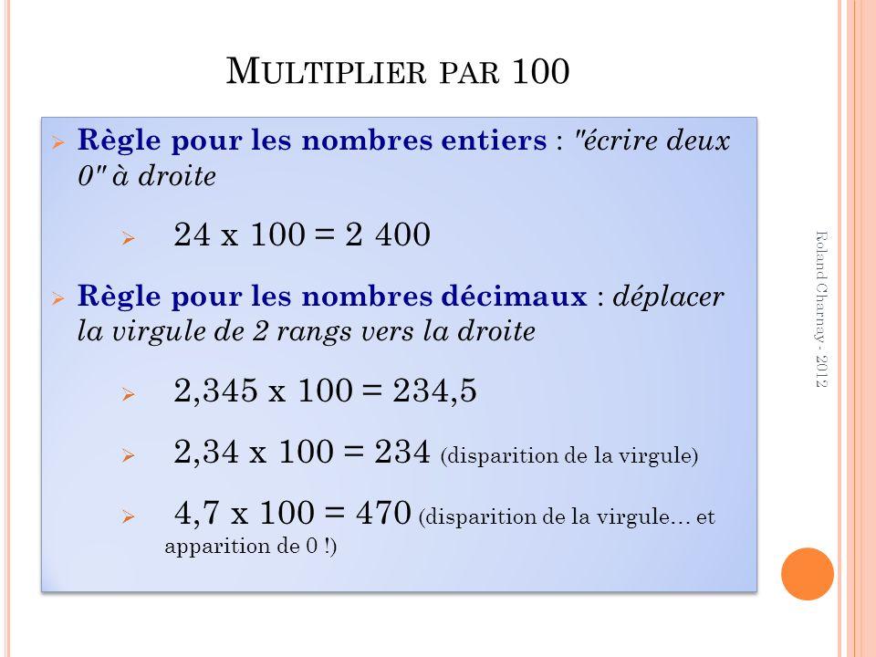 N OMBRES DÉCIMAUX ET CALCUL Points clés en calcul réfléchi Doubles de nombres comme 4,5 17,5 0,75 Moitiés de nombres comme 7 0,7 1,2 Sommes ou différences comme 13,5 + 6,5 13 – 6,5 Produits comme 2,5 x 4 6,2 x 5 Doubles de nombres comme 4,5 17,5 0,75 Moitiés de nombres comme 7 0,7 1,2 Sommes ou différences comme 13,5 + 6,5 13 – 6,5 Produits comme 2,5 x 4 6,2 x 5 Roland Charnay - 2012