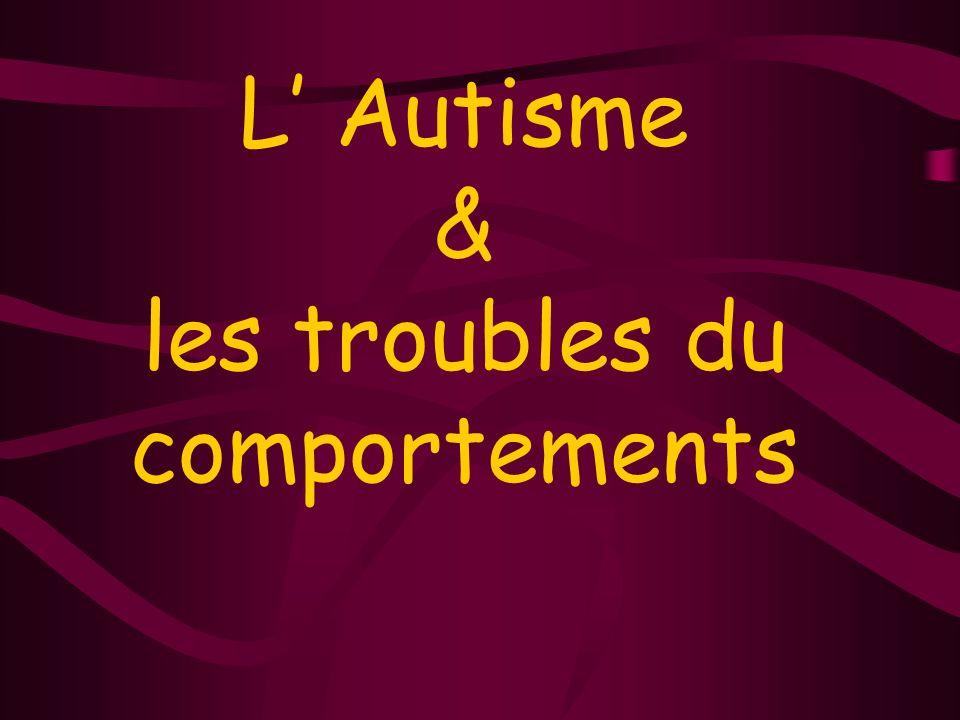 L Autisme & les troubles du comportements