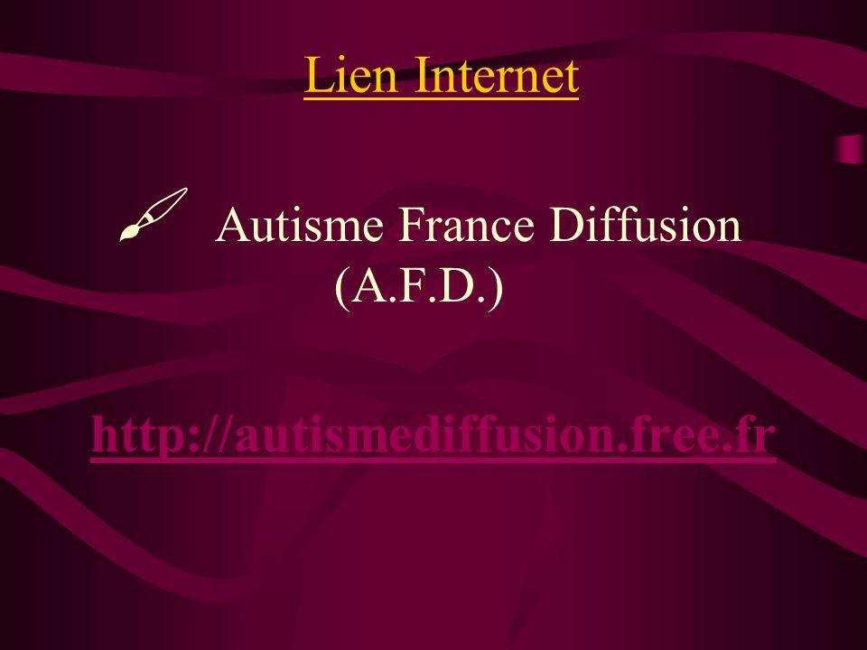 Lien Internet Autisme France Diffusion (A.F.D.) http://autismediffusion.free.fr