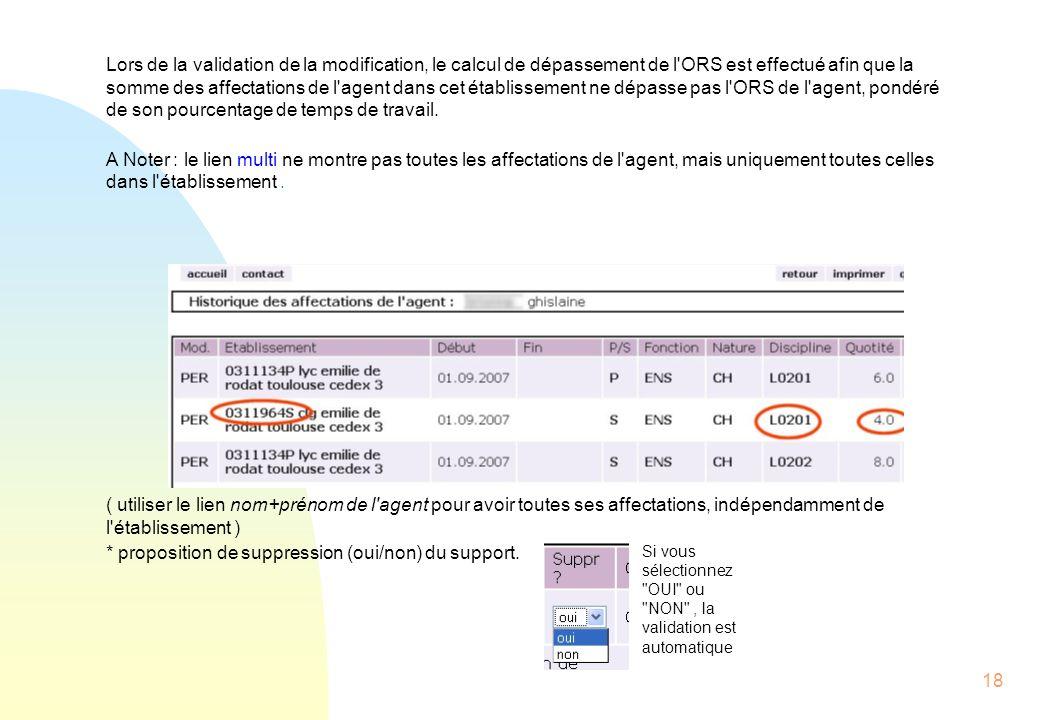 18 Lors de la validation de la modification, le calcul de dépassement de l ORS est effectué afin que la somme des affectations de l agent dans cet établissement ne dépasse pas l ORS de l agent, pondéré de son pourcentage de temps de travail.