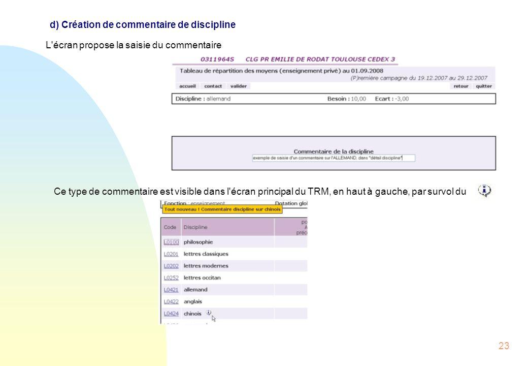 23 d) Création de commentaire de discipline L écran propose la saisie du commentaire Ce type de commentaire est visible dans l écran principal du TRM, en haut à gauche, par survol du