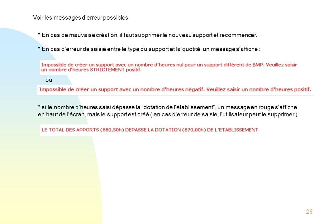 26 Voir les messages d erreur possibles * En cas de mauvaise création, il faut supprimer le nouveau support et recommencer.