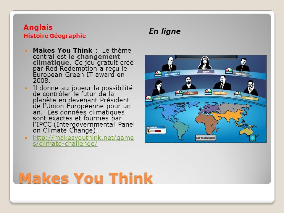 Makes You Think Anglais Histoire Géographie En ligne Makes You Think : Le thème central est le changement climatique. Ce jeu gratuit créé par Red Rede