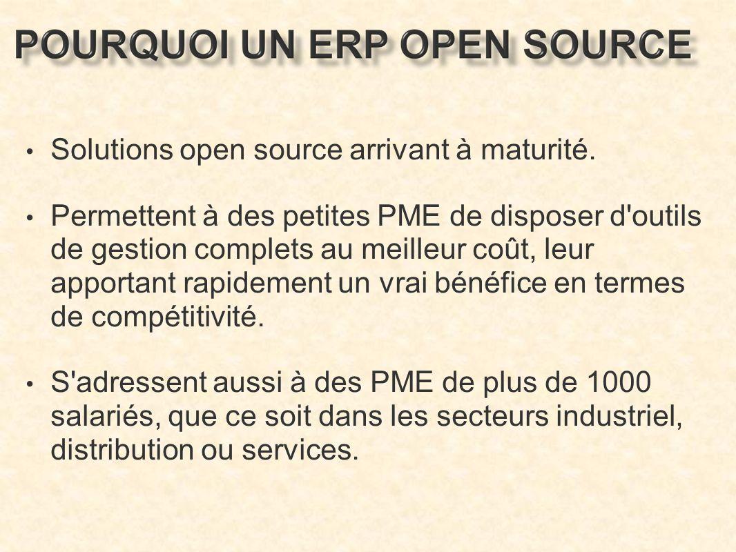 Solutions open source arrivant à maturité. Permettent à des petites PME de disposer d'outils de gestion complets au meilleur coût, leur apportant rapi