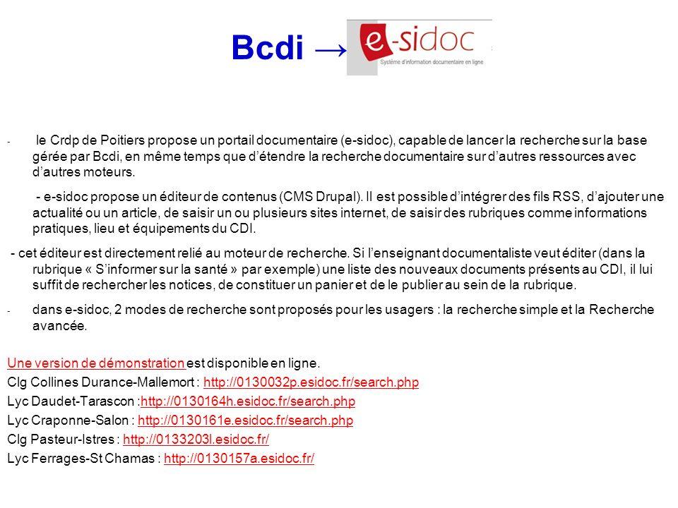 - le Crdp de Poitiers propose un portail documentaire (e-sidoc), capable de lancer la recherche sur la base gérée par Bcdi, en même temps que détendre
