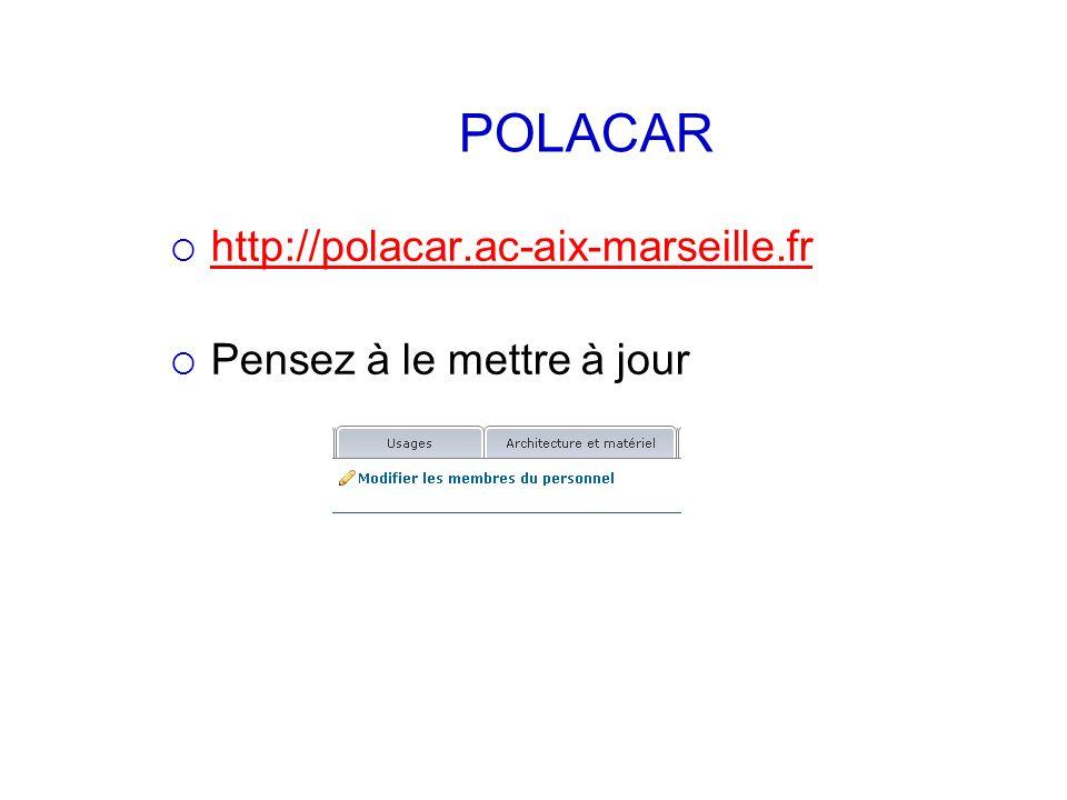 http://polacar.ac-aix-marseille.fr Pensez à le mettre à jour POLACAR
