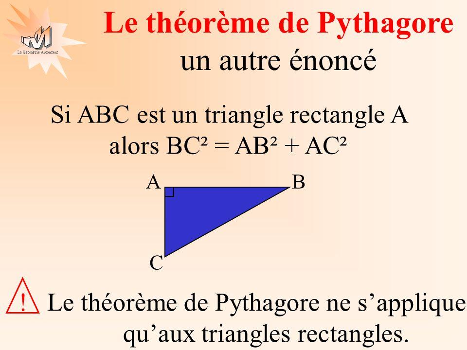 La Géométrie Autrement ABC est un triangle rectangle en A tel que AB = 3cm et AC = 4cm.