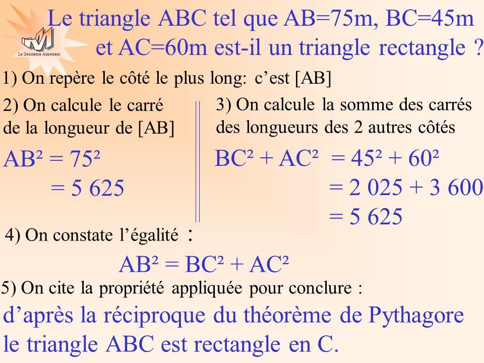La Géométrie Autrement Le triangle DEF tel que DE=11m, EF=15m et DF=9m est-il un triangle rectangle .
