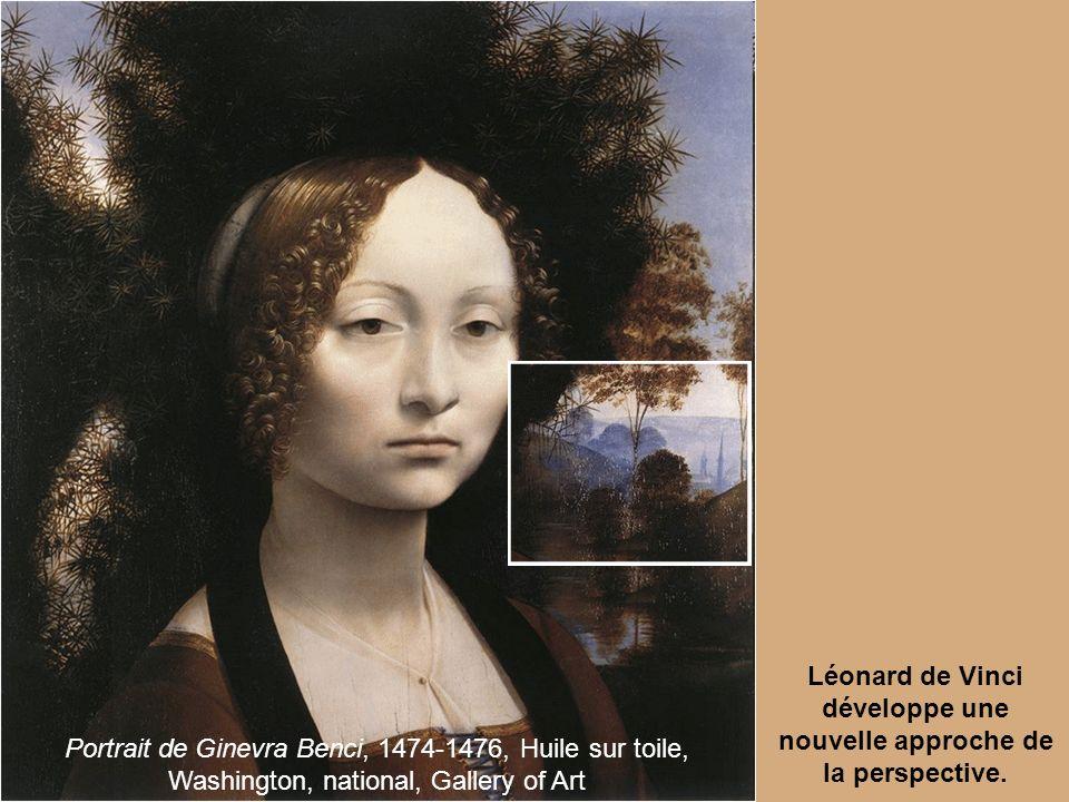 Portrait de Ginevra Benci, 1474-1476, Huile sur toile, Washington, national, Gallery of Art Léonard de Vinci développe une nouvelle approche de la per