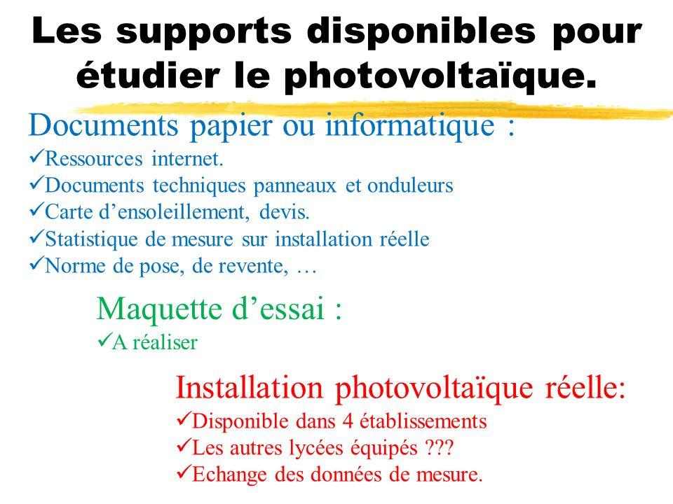 Les supports disponibles pour étudier le photovoltaïque. Documents papier ou informatique : Ressources internet. Documents techniques panneaux et ondu