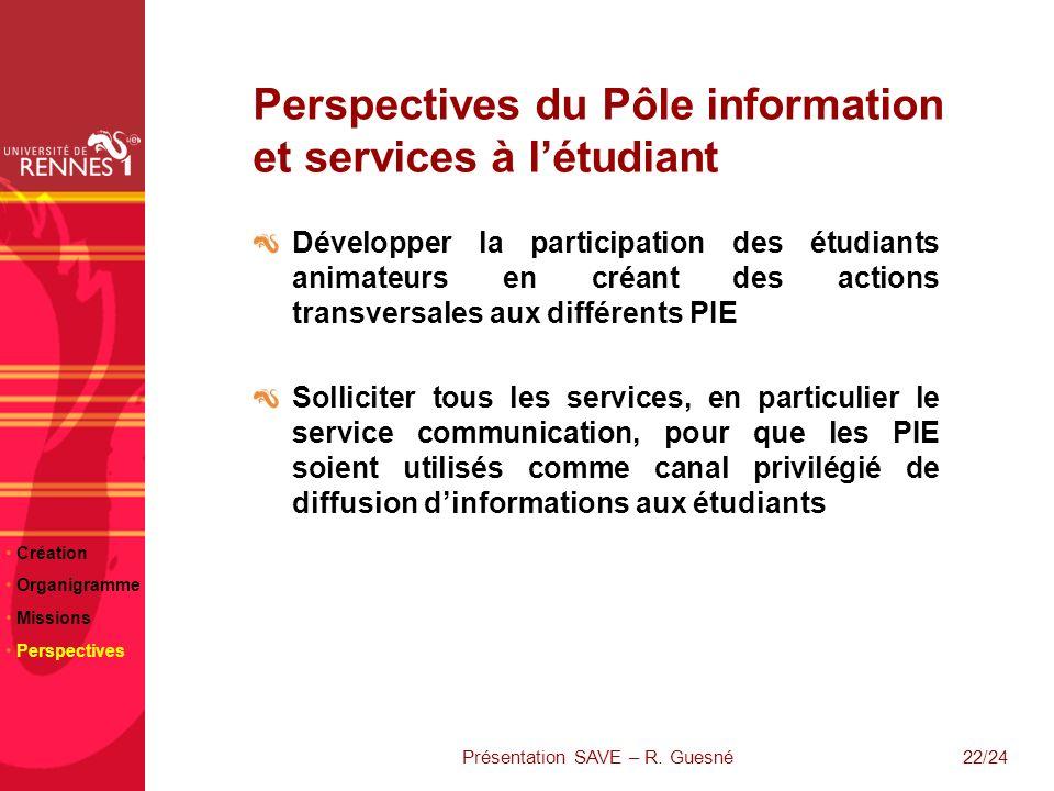 22/24 Perspectives du Pôle information et services à létudiant Développer la participation des étudiants animateurs en créant des actions transversale