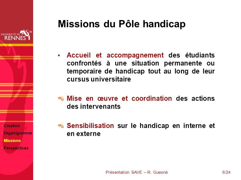 6/24 Missions du Pôle handicap Accueil et accompagnement des étudiants confrontés à une situation permanente ou temporaire de handicap tout au long de