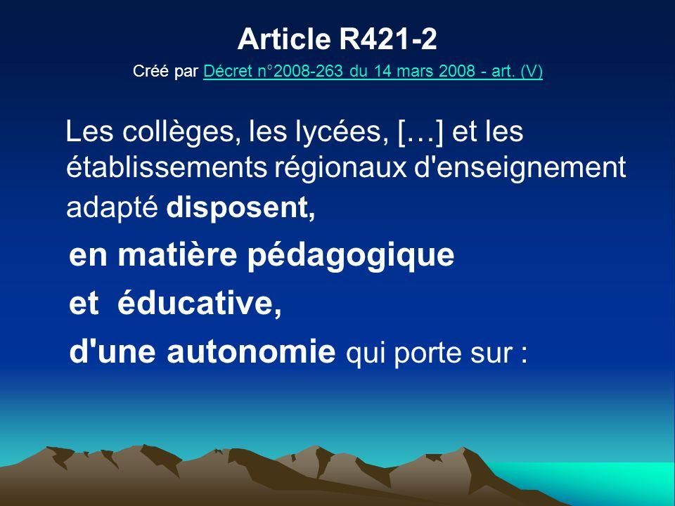 Article R421-2 Créé par Décret n°2008-263 du 14 mars 2008 - art. (V)Décret n°2008-263 du 14 mars 2008 - art. (V) Les collèges, les lycées, […] et les