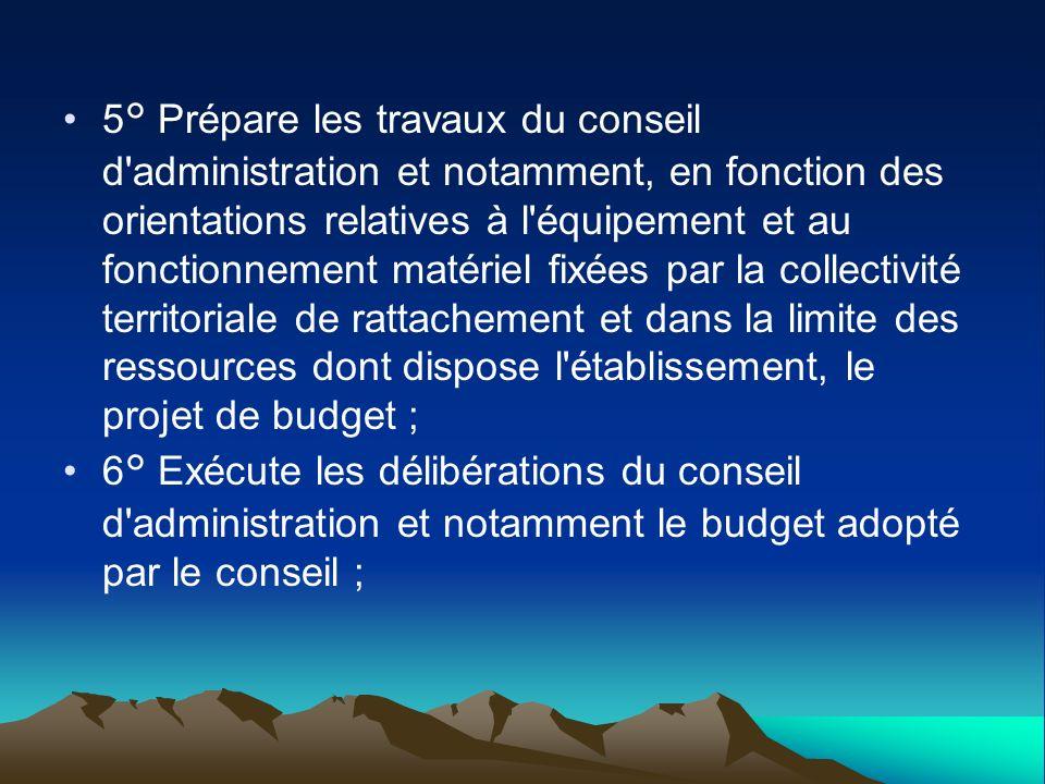 5° Prépare les travaux du conseil d'administration et notamment, en fonction des orientations relatives à l'équipement et au fonctionnement matériel f