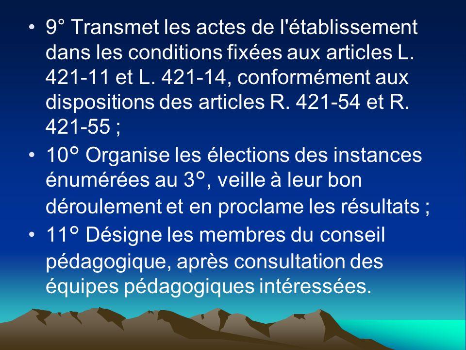 9° Transmet les actes de l'établissement dans les conditions fixées aux articles L. 421-11 et L. 421-14, conformément aux dispositions des articles R.